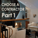 How to Choose a Contractor or Interior Designer – 10 Tips – Part 1