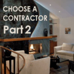 How to Choose a Contractor or Interior Designer – 10 Tips – Part 2