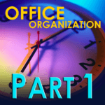 Office Organization – Every Second Adds Up – Part 1