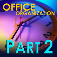 Office Organization – Every Second Adds Up – Part 2