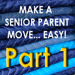 8 Ways to Make a Senior Parent Move Easy – Pt 1